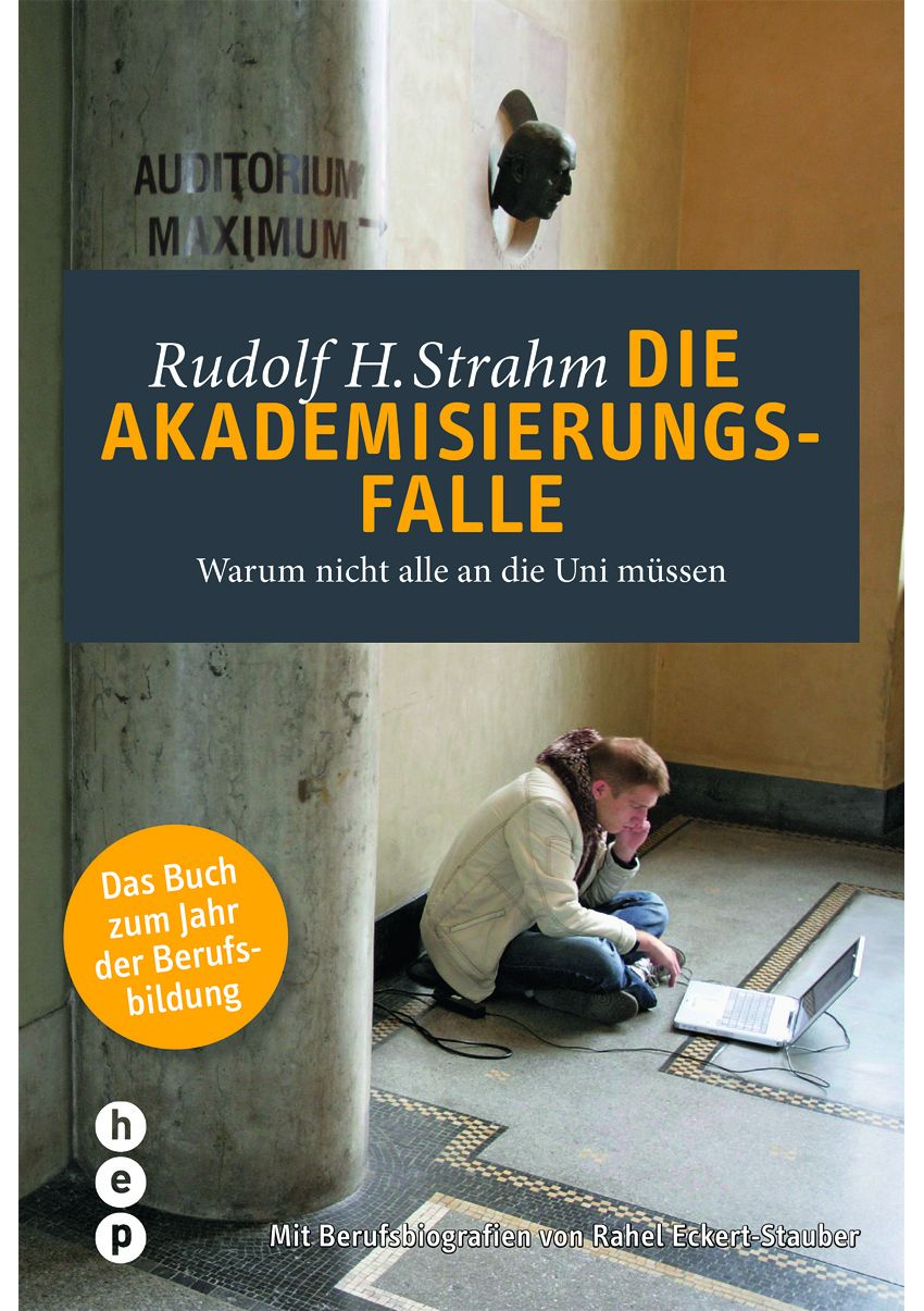 Strahm, Rudolf - Die Akademisierungsfalle - südostschweizjobs.ch